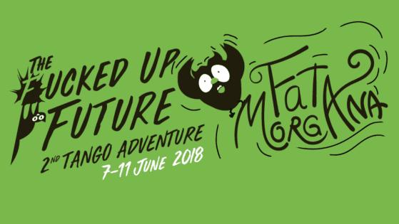 Fata Morgana Tango Adventure: The fucked up future